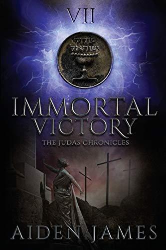 9781512167528: Immortal Victory: Volume 7 (The Judas Chronicles)