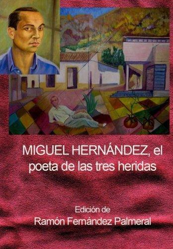 9781512169287: Miguel Hernandez, el poeta de las tres heridas (Spanish Edition)
