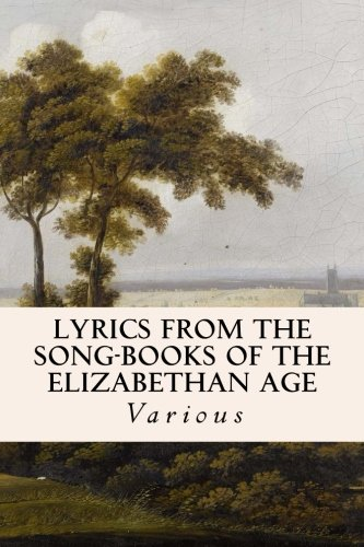Lyrics from the Song-Books of the Elizabethan: Various