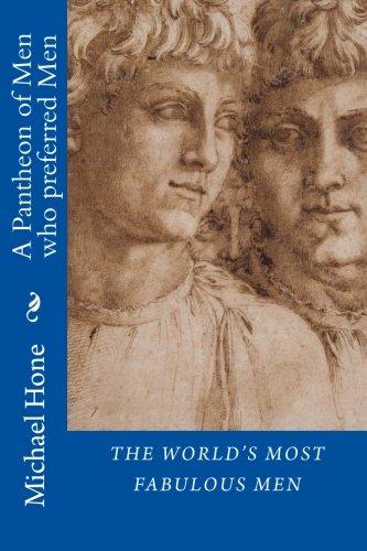 9781512171402: The World's Most Fabulous Men: A Pantheon of Men who preferred Men