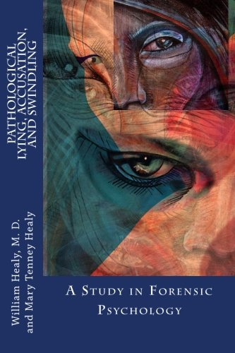 9781512172645: Pathological Lying, Accusation, and Swindling: A Study in Forensic Psychology
