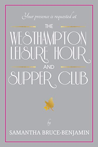 The Westhampton Leisure Hour and Supper Club: Samantha Bruce-Benjamin