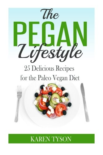 9781512174212: The Pegan Diet: 25 Delicious Recipes for the Paleo Vegan Diet