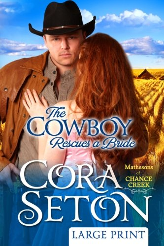 9781512174229: The Cowboy Rescues a Bride Large Print (Heroes of Chance Creek) (Volume 7)