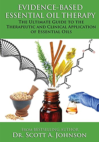 9781512175059: Evidence-based Essential Oil Therapy: The Ultimate Guide to the Therapeutic and Clinical Application of Essential Oils