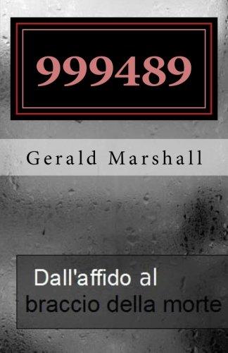 9781512175318: 999489 Dall' affido al braccio della morte (Italian Edition)