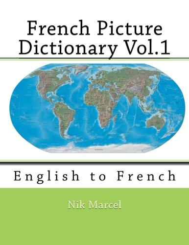 9781512176209: French Picture Dictionary Vol.1: English to French (Volume 1)