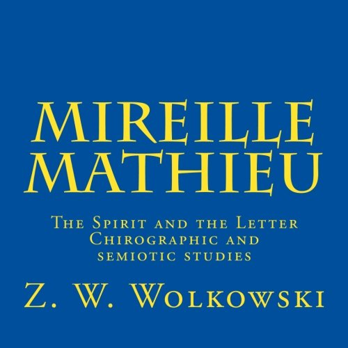 9781512176391: Mireille Mathieu: The Spirit and the Letter - Chirographic and semiotic studies