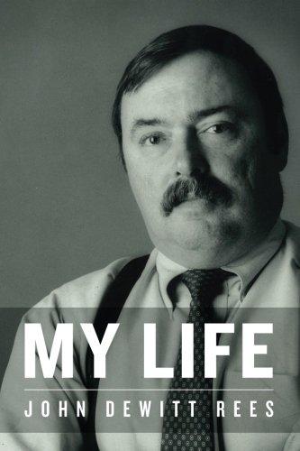 My Life: Rees, John Dewitt
