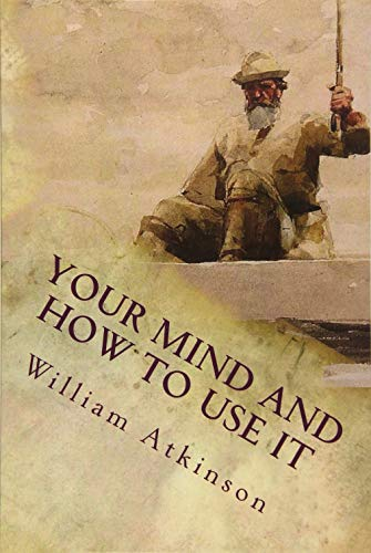 9781512181074: Your Mind and How to Use It: A Manual of Practical Psychology