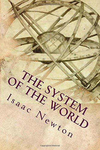 The System of the World (Paperback): Sir Isaac Newton