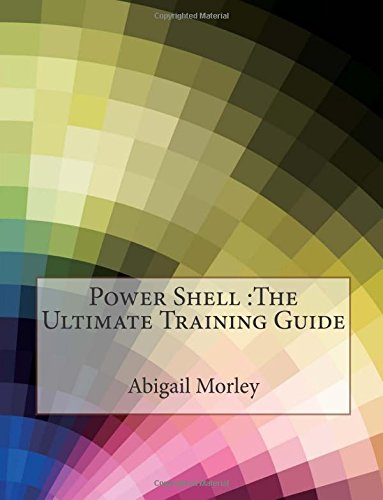 9781512184624: Power Shell :The Ultimate Training Guide