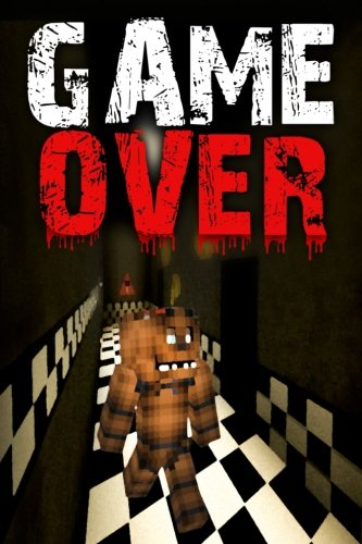 9781512185577: Game Over: An Unofficial Five Nights At Freddy's Novel