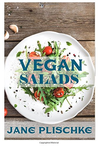 Vegan Salads: Over 50 Vegan Quick & Easy Cooking, Whole Foods Diet, Wheat Free Diet, Low ...