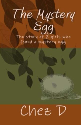 9781512187076: The Mystery Egg: The story of 2 girls who found a mystery egg