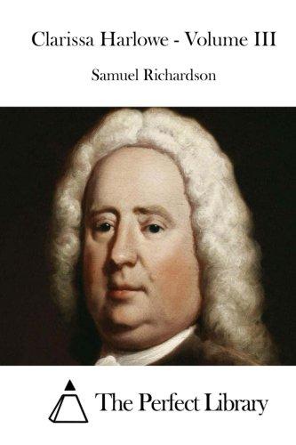Clarissa Harlowe - Volume III (Perfect Library): Richardson, Samuel