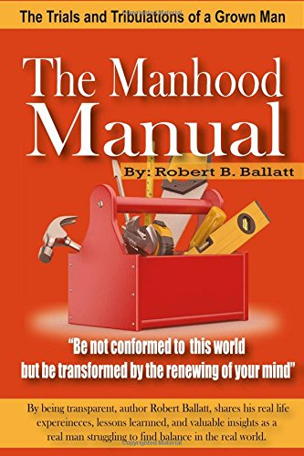 9781512189902: The Manhood Manual: The Trials and Tribulations of a Grown Man
