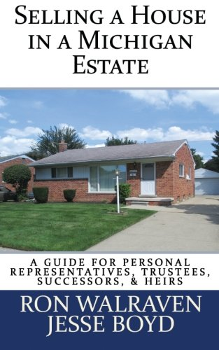 9781512191431: Selling a House in a Michigan Estate: Written for Personal Representatives, Trustees, Successors, & Heirs