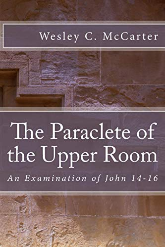 9781512191820: The Paraclete of the Upper Room: An Examination of John 14-16