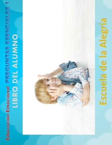 9781512192537: Educacion Emocional - Preguntas Esenciales 1 - Libro del alumno: Educamos para la VIDA (Educacion Emocional - Libros para el alumno - Preguntas Esenciales) (Volume 1) (Spanish Edition)