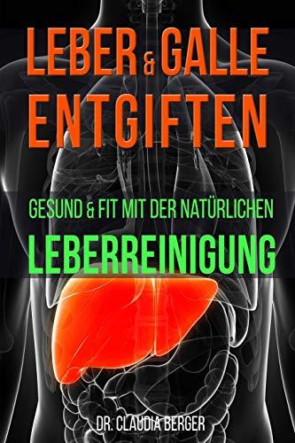 9781512193343: Leber & Galle entgiften – Gesund & Fit mit der natürlichen Leberreinigung