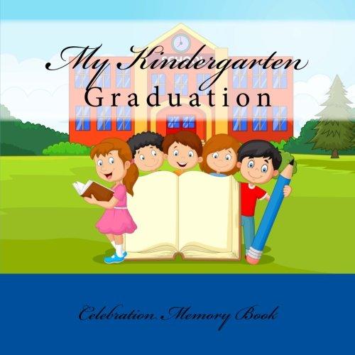 9781512193770: My Kindergarten Graduation: Celebration Memory Book