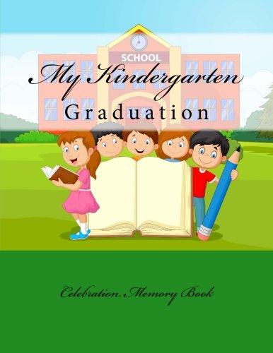 9781512193794: My Kindergarten Graduation: Celebration Memory Book