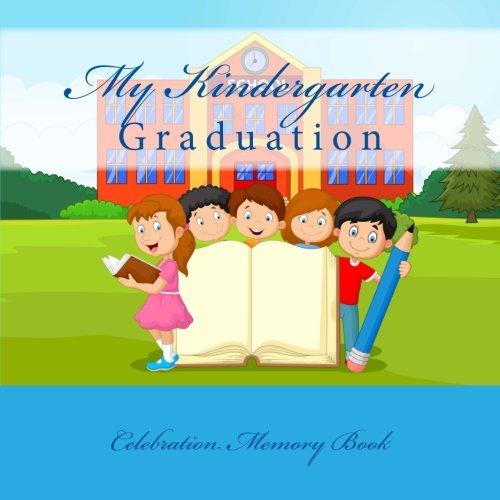 9781512193800: My Kindergarten Graduation: Celebration Memory Book