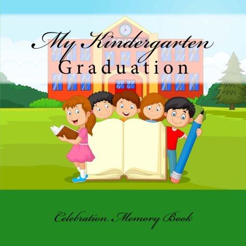 9781512193824: My Kindergarten Graduation: Celebration Memory Book