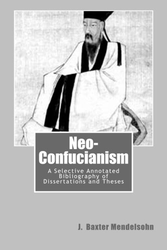 9781512196344: Neo-Confucianism: A Selective Annotated Bibliography of Dissertations and Theses