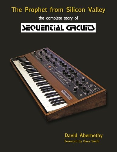 9781512198324: The Prophet from Silicon Valley: The Complete Story of Sequential Circuits
