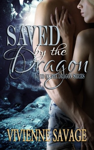9781512198904: Saved by the Dragon (Loved by the Dragon) (Volume 1)