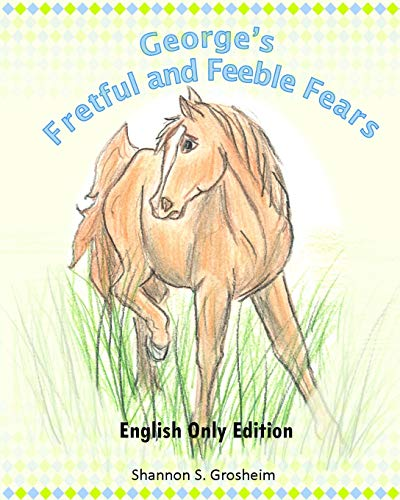9781512199017: George's Fretful and Feeble Fears: English Only Edition