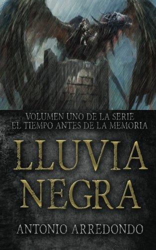 9781512199642: Lluvia Negra (El Tiempo Antes de la Memoria) (Volume 1) (Spanish Edition)