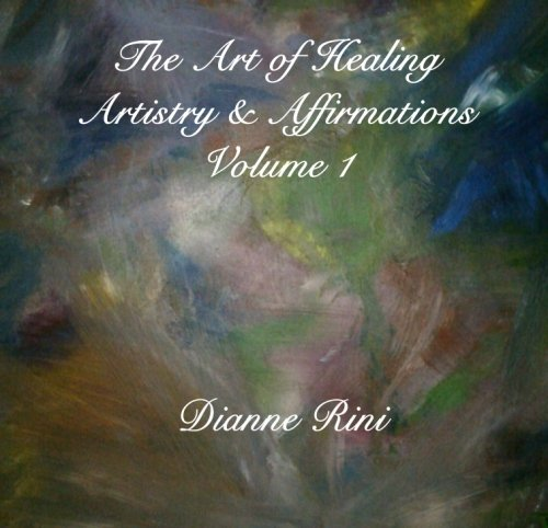 9781512201000: The Art of Healing: Artistry & Affirmations Volume 1