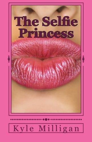 9781512201710: The Selfie Princess: A Social Media Satire