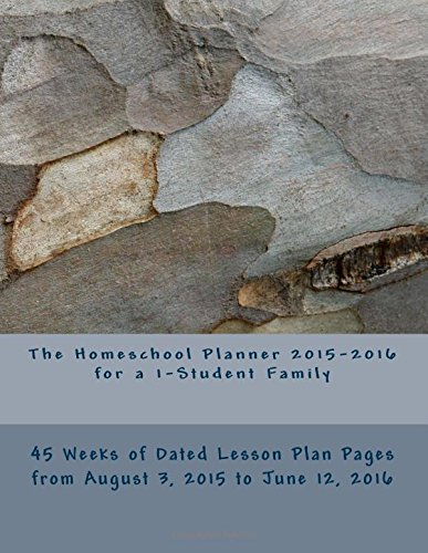 9781512202892: The Homeschool Planner 2015-2016 for a 1-Student Family: 45 Weeks of Dated Lesson Plan Pages from August 3, 2015 to June 12, 2016