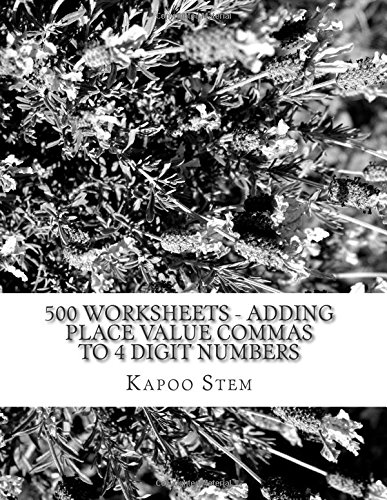 9781512204087: 500 Worksheets - Adding Place Value Commas to 4 Digit Numbers: Math Practice Workbook (500 Days Math Placing Comma Series) (Volume 1)