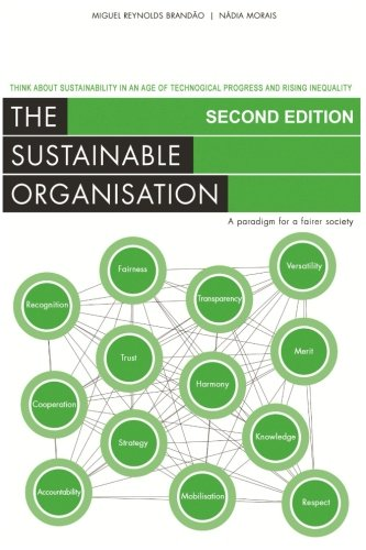 The Sustainable Organisation - a paradigm for a fairer society: Think about sustainability in an ...