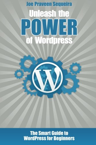 9781512208641: Unleash the POWER of Wordpress: The Smart Guide to WordPress for Beginners