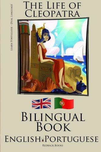 9781512208856: Learn Portuguese -Bilingual Book (Portuguese - English) The Life of Cleopatra