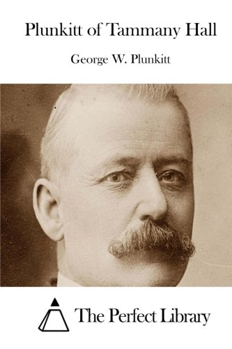 9781512209174: Plunkitt of Tammany Hall (Perfect Library)