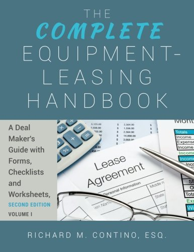 9781512209358: The Complete Equipment-Leasing Handbook: A Deal Maker's Guide (Volume 1) with Forms, Checklists and Worksheets (Volume 2), Second Edition