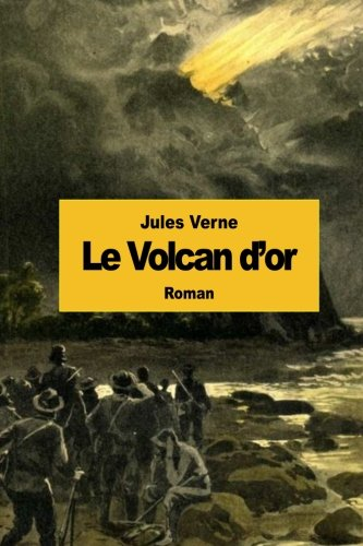 9781512210620: Le Volcan d'or (French Edition)