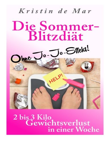 9781512211887: Die Sommer-Blitzdiät (ohne Jo-Jo Effekt): 2-3 Kilo Gewichtsverlust in einer Woche
