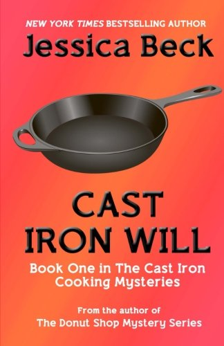 9781512212235: Cast Iron Will (The Cast Iron Cooking Mysteries) (Volume 1)