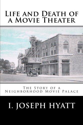 Life and Death of a Movie Theater: I. Joseph Hyatt