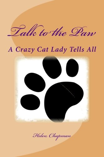 9781512215076: Talk to the Paw: A Crazy Cat Lady Tells All (Adventures of a Crazy Cat Lady) (Volume 2)