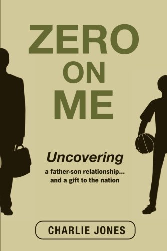9781512215779: Zero On Me: Uncovering a father-son relationship... and a gift to the nation