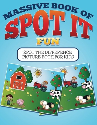 Massive Book Of Spot It fun: Spot The Difference Picture Book For Kids: Bowe Packer
